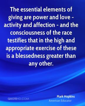 Mark Hopkins - The essential elements of giving are power and love ...