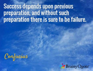 ... and without such preparation there is sure to be failure. / Confucius