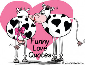 funny love quotes to make you laugh. Offers funny love quotes for him ...