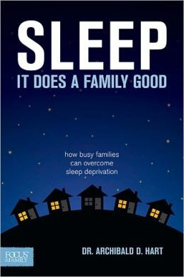 ... Does a Family Good: How Busy Families Can Overcome Sleep Deprivation