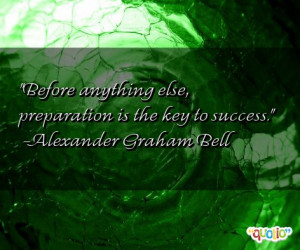 ... preparation is the key to success. ' as well as some of the following