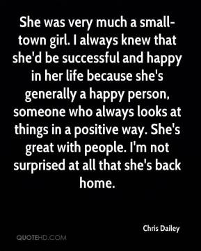Chris Dailey - She was very much a small-town girl. I always knew that ...
