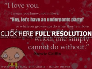 Stewie Love Quotes Stewie griffin quotes, fun,