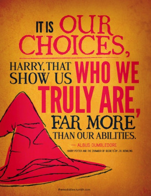 our choices examined at leisure harry potter picture quote