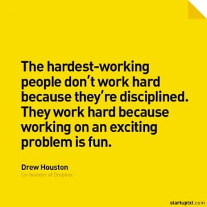 ... Drew Houston, Dropbox. #startup #ceo #founder #entrepreneur #quote #