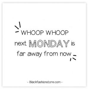 ... Mondays Mad, Mondays Uggh, Nasty Mondays, Weekend Quotes, Friday
