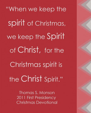 LDS Christmas Quote by Thomas S. Monson #Christmasspirit http ...