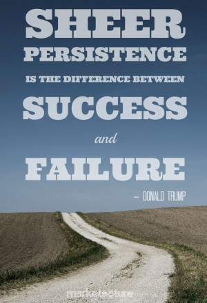 ... success and failure. — Donald Trump #motivationalquotes #motivation