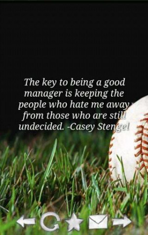 ... who Hate me Away from those who are Still Undecided – Baseball Quote