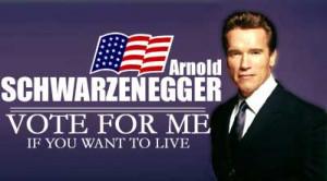 Vote for Schwarzenegger