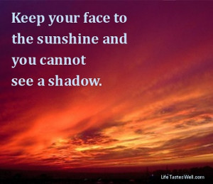 quotes Helen Keller Keep your face to the sunshine and you cannot see ...