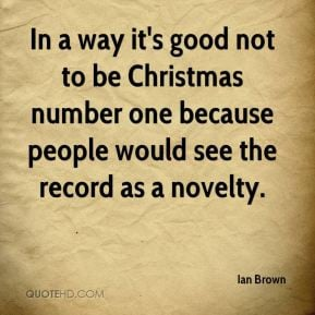 In a way it's good not to be Christmas number one because people would ...