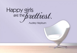 Wall Decal - Happy girls are the prettiest