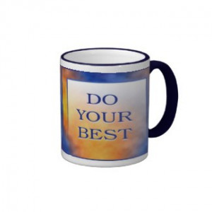 do your best by semas87 browse other 3 word quotes mugs