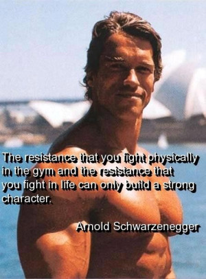 Arnold schwarzenegger quotes and sayings fight life
