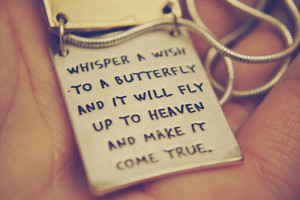 butterfly, heaven, necklace, quote, wish