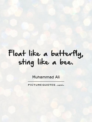 Muhammad Ali Quote Float Like A Butterfly Sting Bee