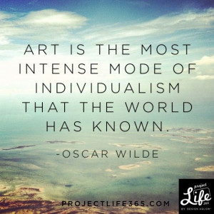 ... Quotes, Oscarwilde, Inspirational Quotes, Art Is, Inspiration Quotes