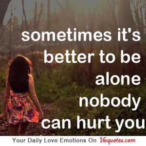 Sometimes It's Better To Be Alone