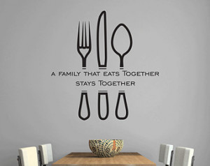 Family That Eats Together Stays Together - Vinyl Wall Sticker / Wall ...
