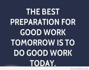 elbert-hubbard-work-quotes-the-best-preparation-for-good-work