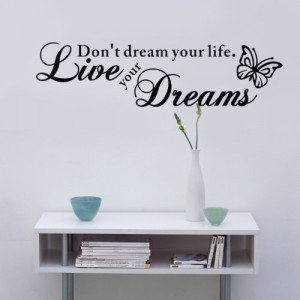 Dont Dream Your Life Live Your Dreams Inspirational Famous Quotes Wall ...