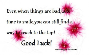 Even when things are bad,take time to smile,you can still find a way ...