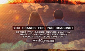 You change for two reasons: Either you learn enough that you want to ...