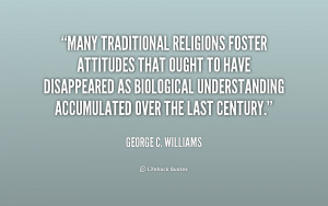 Many traditional religions foster attitudes that ought to have ...
