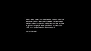 Northern Irish punk, Joe Strummer quote
