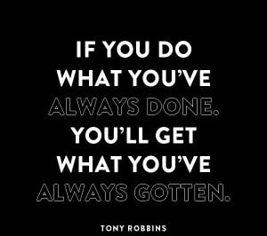 Motivational Monday. Make a change. Tony Robbins quote. #success