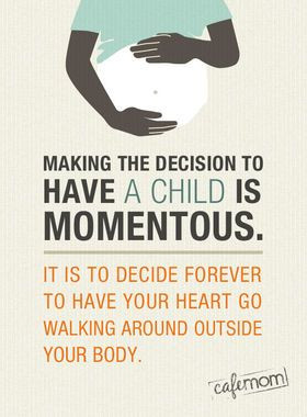 Making the decision to have a child ... #pregnancy #quotes #motherhood