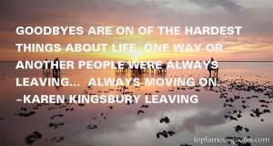 Karen Kingsbury Leaving Quotes Pictures