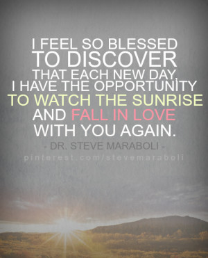 ... so blessed to discover that each new day, I have the opportunity to