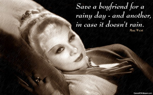 Save Boyfriend For A Rainy Day And Another, In Case It Doesn't Rain