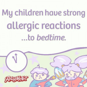 Allergic reactions to bedtime!