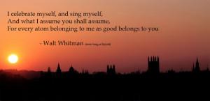 celebrate myself, and sing myself,