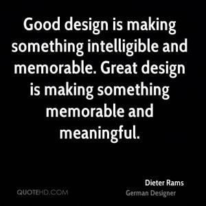 dieter-rams-designer-quote-good-design-is-making-something.jpg