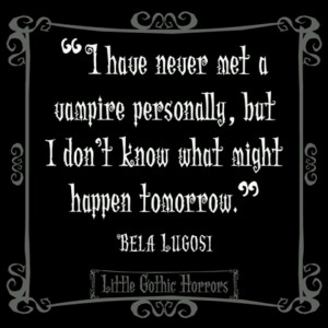 Bela Lugosi quote about vampires