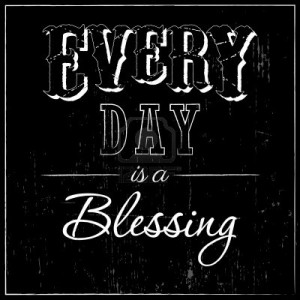 Everyday Is A Blessing