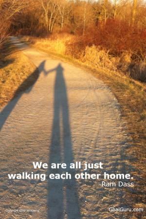 walking each other home. -Ram Dass we just talked about this quote ...