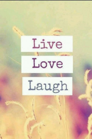Live Laugh Love Quote...