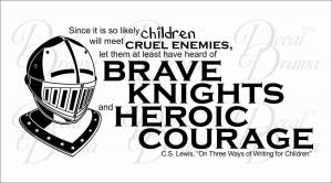 ... and HEROIC Courage, quote by CS Lewis, Vinyl Wall Decal - Thumbnail 1
