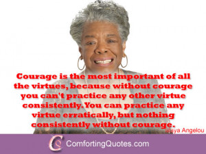 Quotes by Maya Angelou on Courage