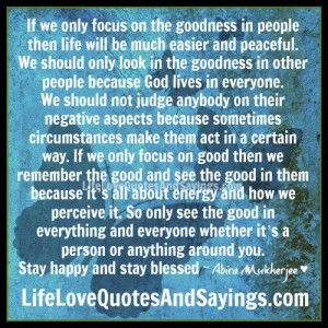 If we only focus on the goodness ..