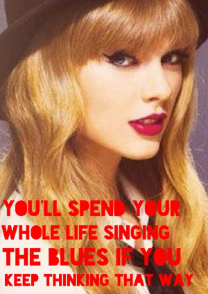 ... , Swift Quotes, Quotes 101, Quotes Sayings, Songs Quotes, Song Quotes