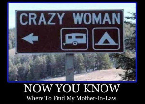 ... funny-joke-road-drive-driver-sign-now-you-know-crazy-woman-mother-in