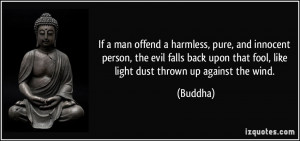 If a man offend a harmless, pure, and innocent person, the evil falls ...