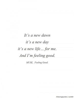 MUSE, Feeling Good. (originally by Nina Simone)LISTEN TO AUDIO.