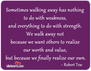 Life, Nothing, Realize, Strength, Value, Walk, Walking, Want, Worth